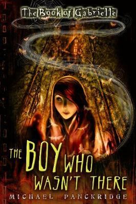 Book Of Gabrielle 1: Boy Who Wasn't There by Michael Panckridge