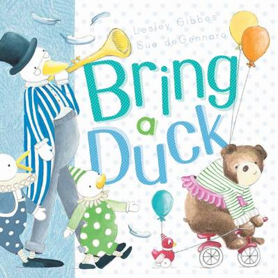 Bring a Duck by Lesley Gibbes