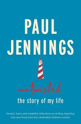 Untwisted: the Story of My Life by Paul Jennings