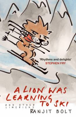 A Lion Was Learning to Ski, and Other Limericks by Ranjit Bolt