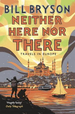Neither Here, Nor There by Bill Bryson