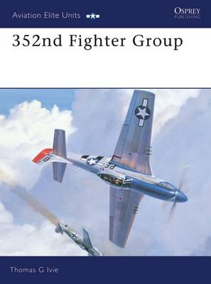 352nd Fighter Group by Thomas G. Ivie