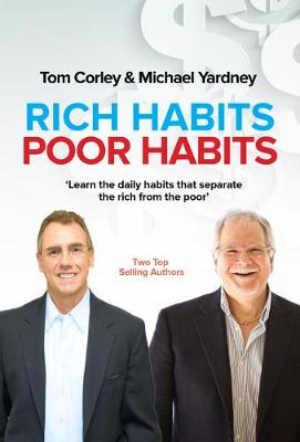Rich Habits Poor Habits by Tom Corley and Michael Yardney