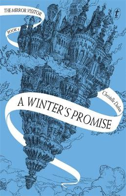 A Winter's Promise: The Mirror Visitor, Book One by Christelle Dabos