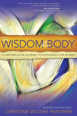 Wisdom of the Body by Christine Valters Paintner