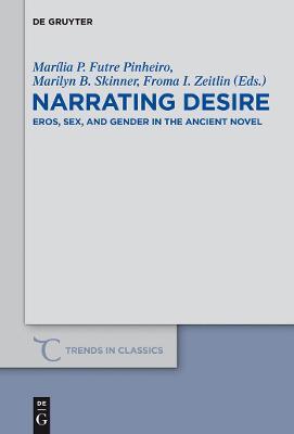 Narrating Desire by Marilyn B. Skinner