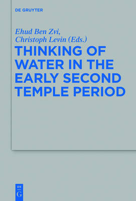 Thinking of Water in the Early Second Temple Period by Ehud Ben Zvi