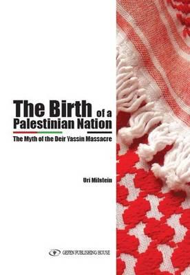 Birth of a Palestinian Nation by Uri Milstein