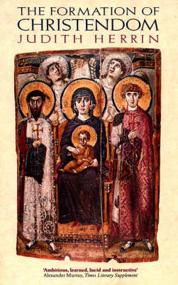 The Formation of Christendom by Judith Herrin