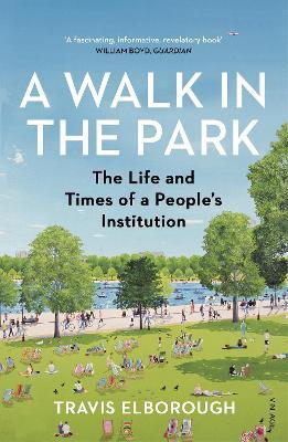 A Walk in the Park by Travis Elborough