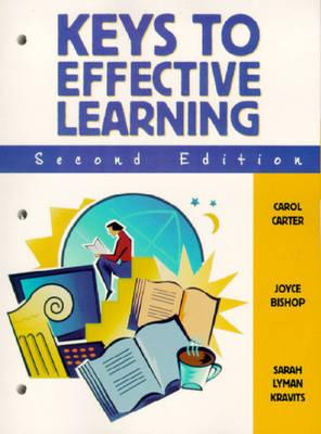 Keys to Effective Learning by Carol J. Carter