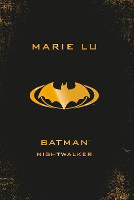 Batman: Nightwalker (DC Icons series) by Marie Lu