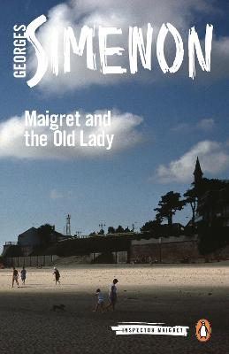 Maigret and the Old Lady: Inspector Maigret #33 by Georges Simenon