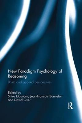 New Paradigm Psychology of Reasoning: Basic and applied perspectives by Shira Elqayam