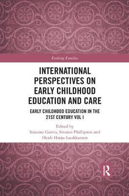 International Perspectives on Early Childhood Education and Care: Early Childhood Education in the 21st Century Vol I by Susanne Garvis