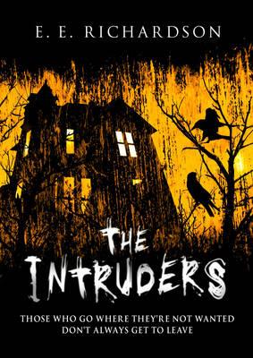The Intruders by E E Richardson