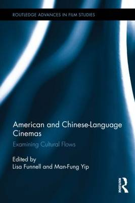 American and Chinese-Language Cinemas by Lisa Funnell