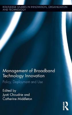 Management of Broadband Technology and Innovation book
