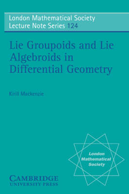 Lie Groupoids and Lie Algebroids in Differential Geometry by K. Mackenzie