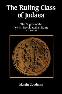 The Ruling Class of Judaea by Martin Goodman