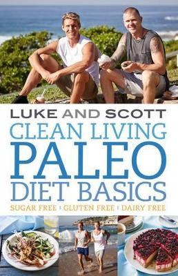 Clean Living: Paleo Basics by Luke Hines