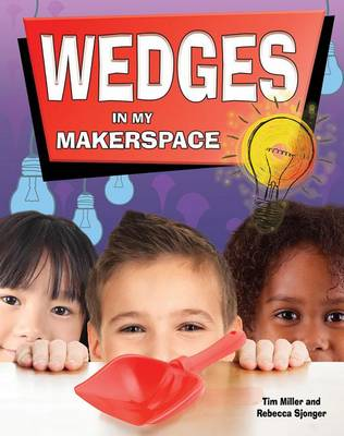 Wedges in My Makerspace - Simple Machines in My Makerspace by Miller Tim
