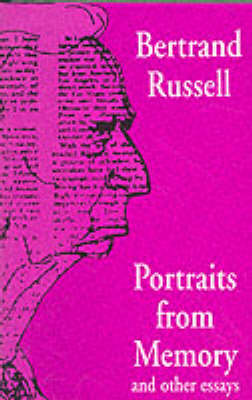 Portraits from Memory and Other Essays by Bertrand Russell