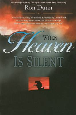 When Heaven Is Silent by Ronald Dunn