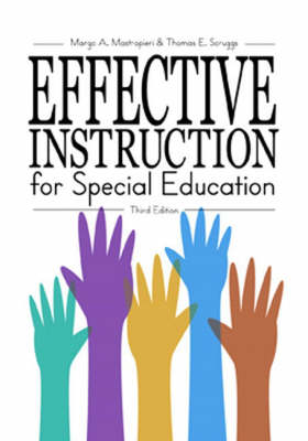 Effective Instruction for Special Education by Margo A. Mastropieri