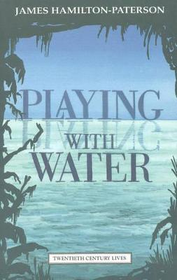 Playing with Water by James Hamilton-Paterson