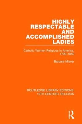 Highly Respectable and Accomplished Ladies by Barbara Misner