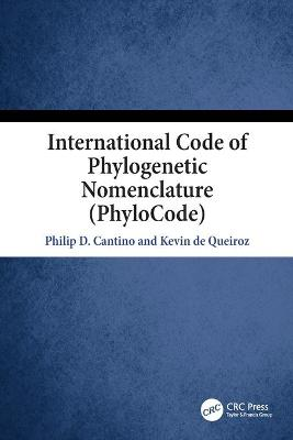 International Code of Phylogenetic Nomenclature (PhyloCode) by Kevin de Queiroz