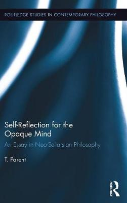 Self-Reflection for the Opaque Mind by T. Parent