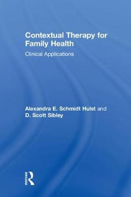 Contextual Therapy for Family Health by Alexandra E. Schmidt Hulst