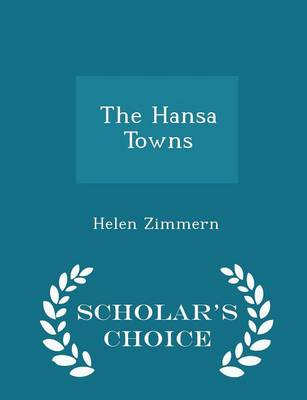 The Hansa Towns - Scholar's Choice Edition by Helen Zimmern