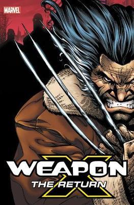 Weapon X: The Return Omnibus by Frank Tieri