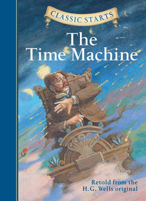 Classic Starts (R): The Time Machine by H. G. Wells