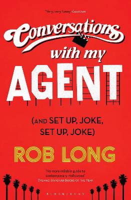 Conversations with My Agent and Set Up, Joke, Set Up, Joke by Rob Long