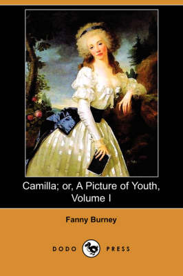 Camilla; Or, a Picture of Youth, Volume I (Dodo Press) book