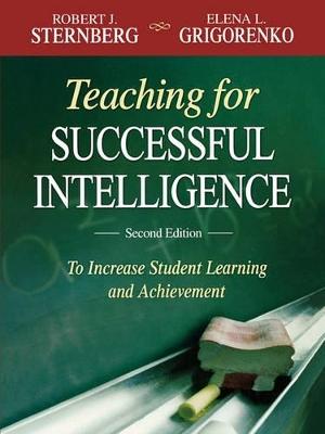 Teaching for Successful Intelligence by Robert J. Sternberg