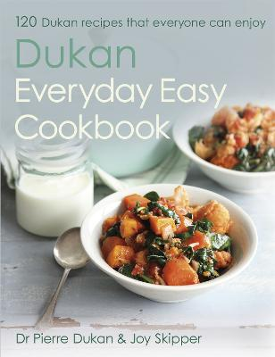 The Dukan Everyday Easy Cookbook by Dr Pierre Dukan