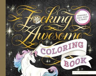 Fucking Awesome Coloring Book by Calligraphuck