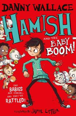 Hamish and the Baby BOOM! by Danny Wallace