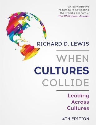 When Cultures Collide by Richard D. Lewis