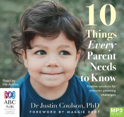 10 Things Every Parent Needs To Know by Justin Coulson