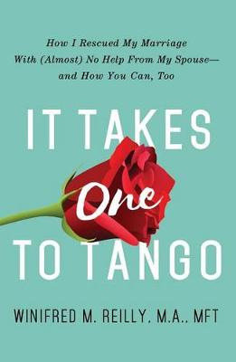 It Takes One To Tango by Winifred M. Reilly