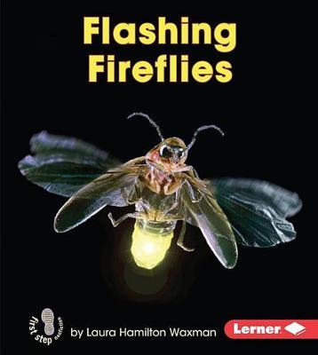 Flashing Fireflies by Laura Hamilton Waxman