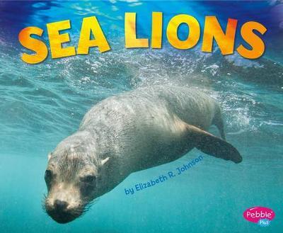 Sea Lions by Elizabeth R Johnson