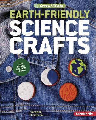Earth-Friendly Science Crafts by Veronica Thompson