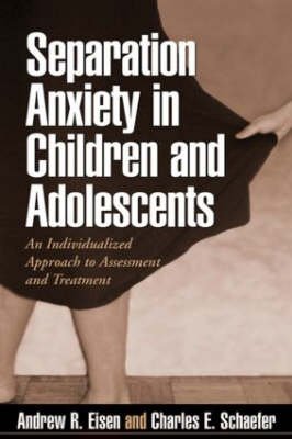Separation Anxiety in Children and Adolescents by Andrew R. Eisen